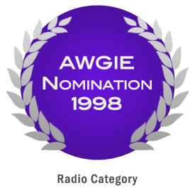Nominated for an AWGIE in 1998 in the Radio Category