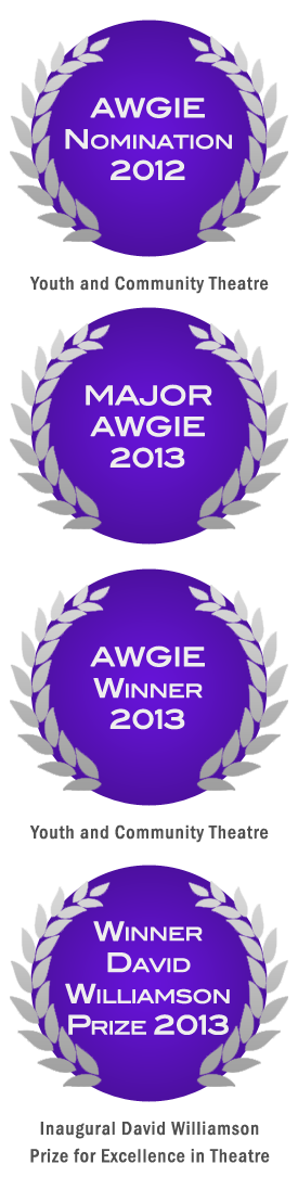 Winner AWGIE 2013 - Youth and Community Theatre